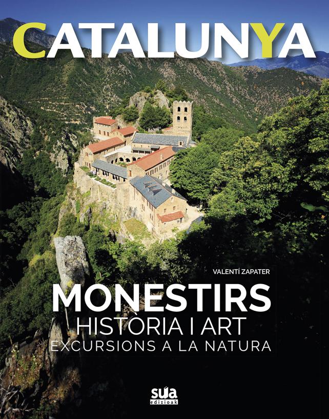 """El libro """"Monestirs. Història i art. Excursions a la natura"""", de Valentí Zapater. Publicado por la editorial Sua en su colección sobre Catalunya"""